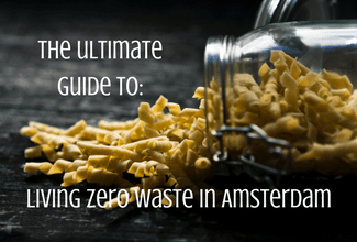 Ultimate Guide to Going Zero Waste in Amsterdam